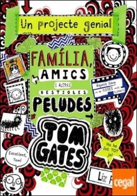 Tom Gates: Família, amics i altres bestioles peludes por Pichon, Liz