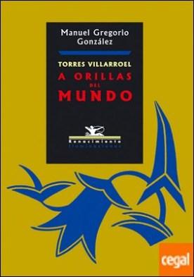 Torres Villarroel . A orillas del mundo
