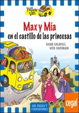 Yellow Van 8. Max y Mía en el castillo de las princesas