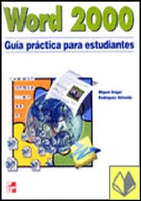 Word 2000 guía practica para estudiantes . Guia Practica para Estudiantes