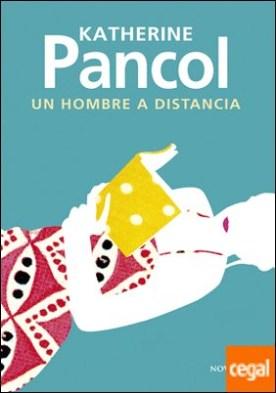 Un hombre a distancia por Pancol, Katherine PDF