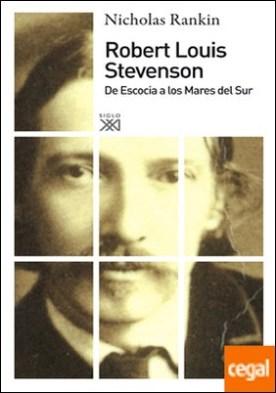 Robert Louis Stevenson . De Escocia a los Mares del Sur