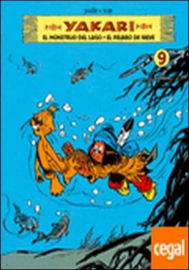 Yakari 9, El monstruo del lago El pájaro de nieve . El monstruo del lago. El pájaro verde