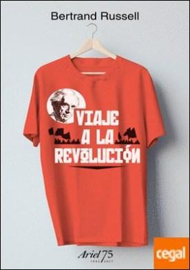 Viaje a la revolución - 75 Aniversario de Ariel . Práctica y teoría del bolchevismo y otros escritos. Edición, epílogo y notas de Aurelio Major