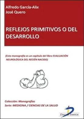 Reflejos primitivos o del desarrollo. Evaluación neurológica del recién nacido
