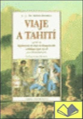Viaje a Tahití ; seguido de Suplemento al viaje de Bougainville o Diálogo entre a y b, por Denis Diderot . Seguido de Suplemento al Viaje de Bougainville o Dialogo Ente A