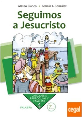 Seguimos a Jesucristo por Blanco Cotano, Mateo