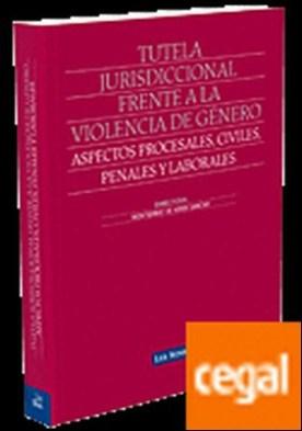 Tutela jurisdiccional frente a la violencia de género: Aspectos procesales, civiles, penales y laborales por Acale Sánchez, María PDF