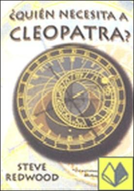 ¿Quién necesita a Cleopatra? por Redood, Steve
