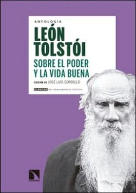 Sobre el poder y la vida buena por León Tolstoi