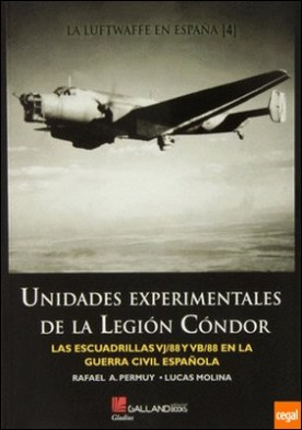Unidades experimentales de la Legión Cóndor . las escuadrillas VJ-88 y VB-88 en la Guerra Civil española