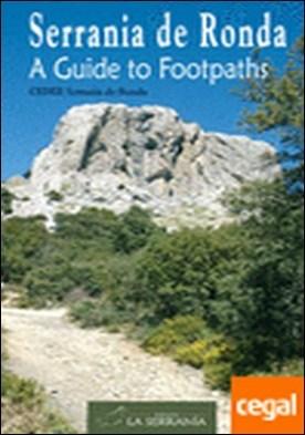 Serranía de Ronda. . A guide to Footpaths por CENTRO DE DESARROLLO RURAL SER