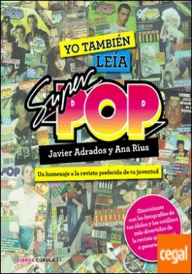 Yo también leía Súper Pop . Un homenaje a la revista preferida de tu juventud