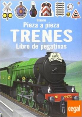 Trenes . Pieza a pieza. Libro de pegatinas