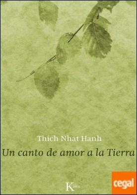 Un canto de amor a la Tierra por Hanh, Thich Nhat