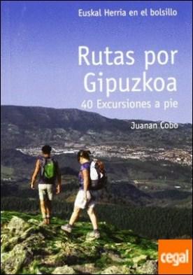 Rutas por Guipúzcoa . 40 rutas a pie
