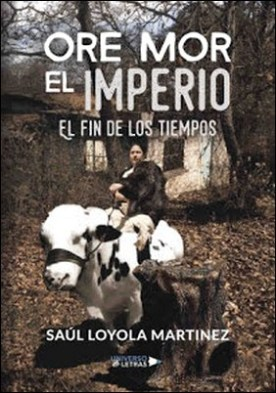 Ore Mor el Imperio por Saúl Loyola Martínez PDF