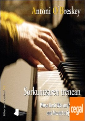 Sorkuntzaren trenean . When Bach was an irishman and Mozart a gypsy boy