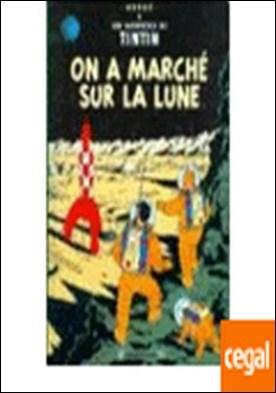 TINTIN ON A MARCHE SUR LA LUNE . Les Aventures de Tintin
