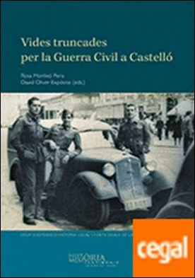Vides truncades per la Guerra Civil a Castelló
