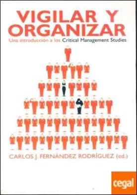 Vigilar y organizar . Una introducción a los Critical Management Studies