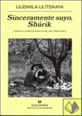 Sinceramente suyo, Shúrik . Premio a la mejor novela del año (Rusia 2004)