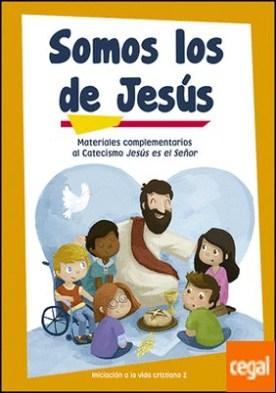Somos los de Jesús (libro de actividades) Iniciación a la vida cristiana 2 . Materiales complementarios al Catecismo Jesús es el Señor