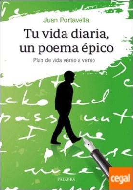 Tu vida diaria, un poema épico . Un plan de vida verso a verso