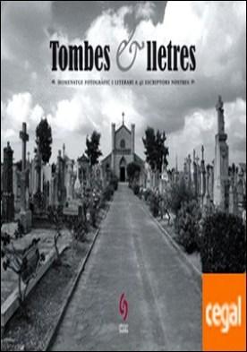 Tombes i lletres . Homenatge fotogràfic i literari a 41 escriptors nostres