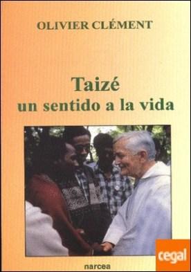 Taizé: un sentido a la vida