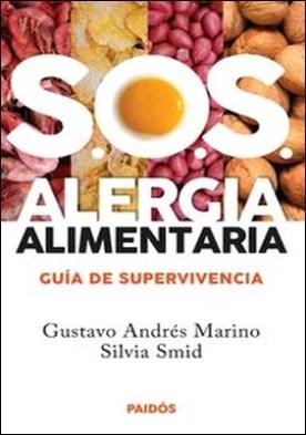 SOS alergias alimentarias. Guia de supervivencia por Silvia Smid, Gustavo Marino