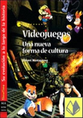 Videojuegos . SU EVOLUCION A LO LARGO DE LA HISTORIA por Montagnana, Vincent PDF