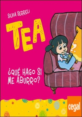 Tea ¿Qué hago si me aburro?