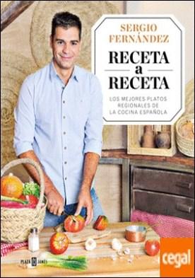 Receta a Receta . Los mejores platos regionales de la cocina española