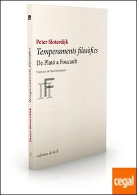 Temperaments filosòfics . De Plató a Foucault