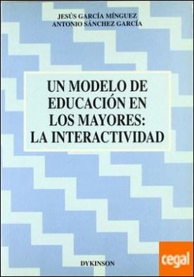 UN MODELO DE EDUCACIÓN EN LOS MAYORES: LA INTERACTIVIDAD