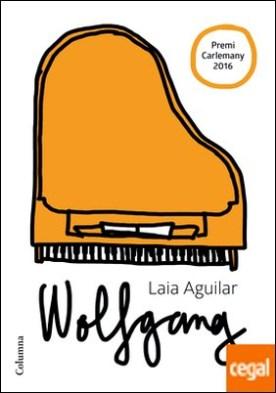Wolfgang (extraordinari) . VI Premi Carlemany per al Foment a la Lectura