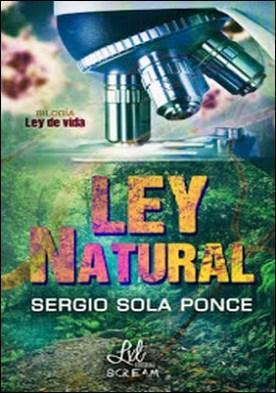 Ley Natural: Ley de vida parte 1 por Sergio Sola Ponce PDF
