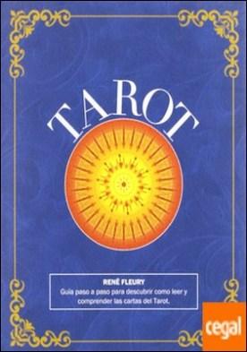 Tarot . Guía paso a paso para descubrir cómo leer y comprender las cartas... por Fleury, Rene