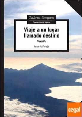 Viaje a un lugar llamado destino . Tenerife