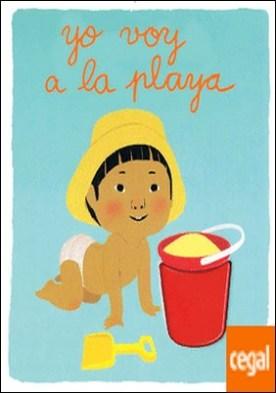 Yo voy a la playa . Un libro de imágenes para tocar y aprender las primeras palabras