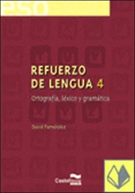 REFUERZO DE LENGUA 4. Ortograf¡a, léxico y gramática . ORTOGRAFÍA, LÉXICO Y GRAMÁTICA