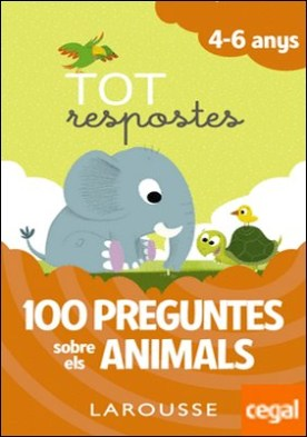 Tot respostes. 100 preguntes sobre els animals