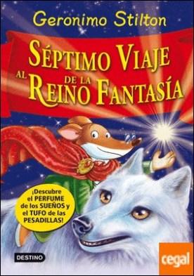 Séptimo Viaje al Reino de la Fantasía . ¡Descubre el perfume de los sueños y el tufo de las pesadillas!