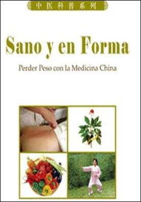 Sano y en Forma. Perder Peso con la Medicina China