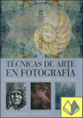 Técnicas de arte en fotograf¡a