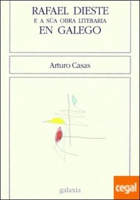 Rafael Dieste e a súa obra literaria en galego