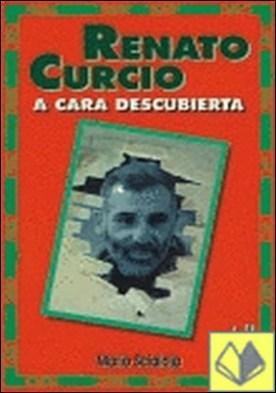 Renato Curcio. A cara descubierta