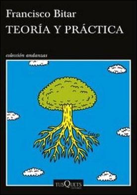 Teoría y práctica por Francisco Miguel Bitar PDF