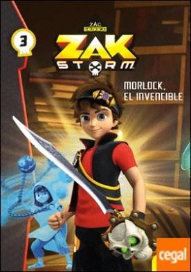 Zak Storm. Morlock, el invencible . Narrativa 3